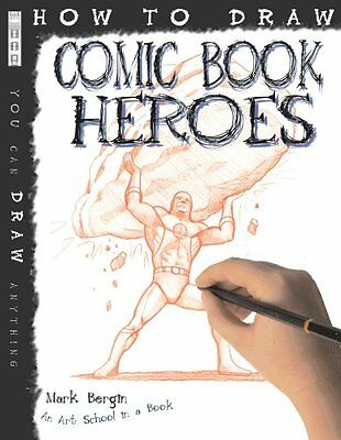 How to Draw Comic Book Heroes by Mark Bergin 9781907184277 (Paperback, 2010)