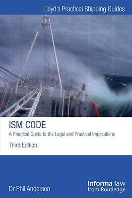 The ISM Code: A Practical Guide to the Legal and Insurance Implications (Lloyd'.