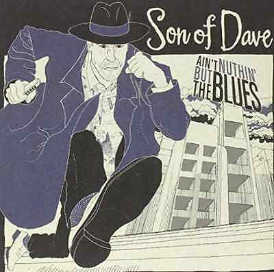 Son Of Dave-Ain`T Nothin` But The Blues  VINYL NEU
