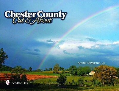 CHESTER COUNTY OUT & ABOUT (Hardcover), DEVEREUX, ANTELO, 9780764336256