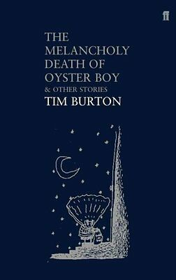 The Melancholy Death of Oyster Boy And Other Stories by Tim Burton 9780571224449