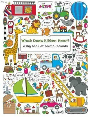 What Does Kitten Hear? A Big Book of Animal Sounds 9781605372525