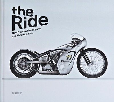 The Ride: New Custom Motorcycles and Their Builders (Hardcover), . 9783899554915