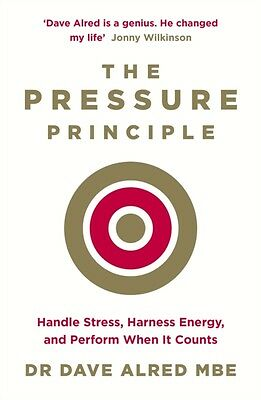 The Pressure Principle: Handle Stress, Harness Energy, and Perform When It Coun.