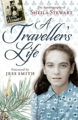 A Traveller's Life: The Autobiography of Sheila Stewart (Paperbac. 9781841589794