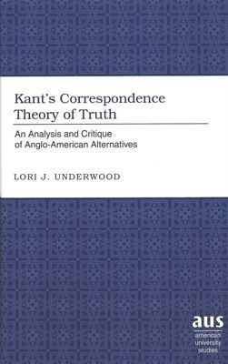 Kant's Correspondence Theory of Truth: An Analysis and Critique of Anglo-Americ.