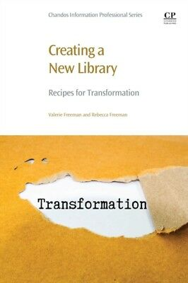 Creating A New Library, Freeman, Valerie, Freeman, Rebecca, 9780081012819