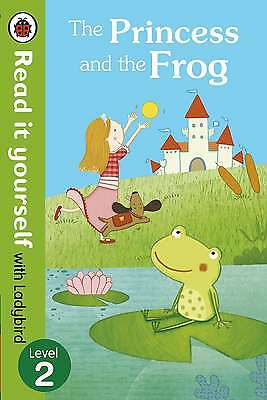 The Princess and the Frog - Read it yourself with Ladybird: Level 2 (Read It You