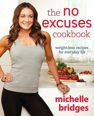 No Excuses Cookbook The by Michelle Bridges - Paperback - NEW - Book