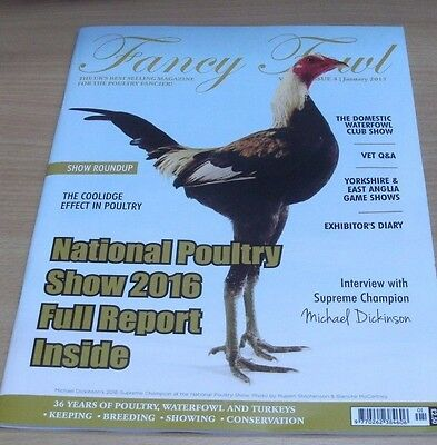 Fancy Fowl magazine JAN 2017 Coolidge Effect, National Poultry Show Report &more