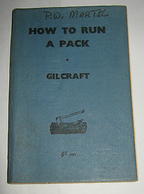 How to Run A Pack - Gilcraft - 1958 Wolf Cubs Boy Scouts Association