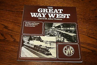 The Great Way West GWR History Great Westerns route to the west Railway book