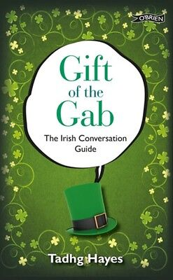Gift of the Gab: The Irish Conversation Guide (Hardcover), Hayes,. 9781847172891