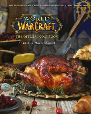 World of Warcraft the Official Cookbook by Chelsea Monroe-Cassel (Hardback,...