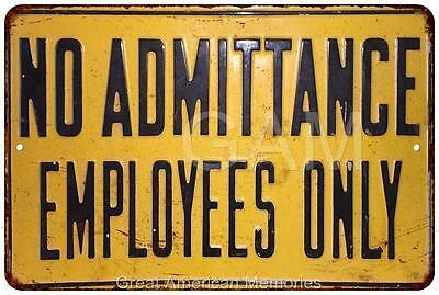 No Admittance Employees Only Vintage Look Reproduction 8x12 Sign 8121471