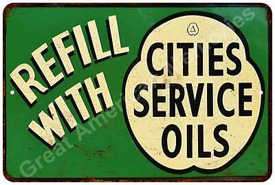 Refill with Cities Service Oils  Vintage Reproduction Metal Sign 8x12 8122296