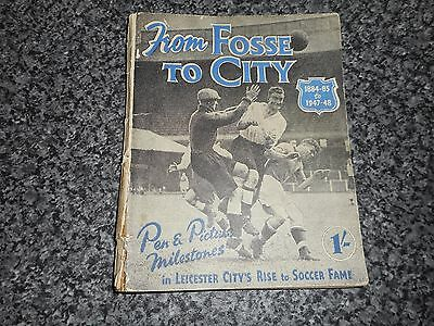 Leicester City  : From Fosse To City 1884/5 - 1947/8 Handbook *****free Post****