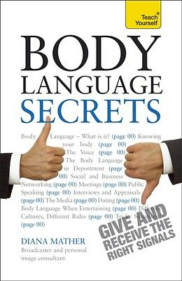 Body Language Secrets: Teach Yourself (Paperback), Mather, Diana, 9781444176773