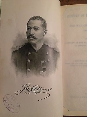 History of The Negro Troops In War of the Rebellion 1887 George W. Williams 1st