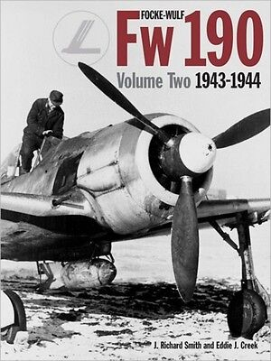 Focke Wulf FW 190: 1943 - 1944 v. 2 (Hardcover), J Richard Smith,. 9781906537302