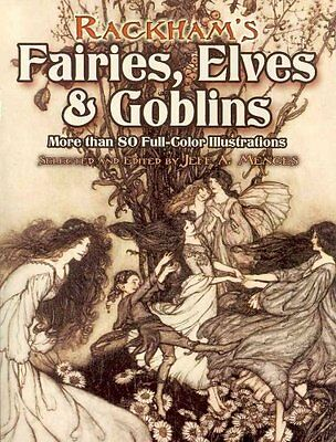 Rackham's Fairies, Elves and Goblins More Than 80 Full-Color Il... 9780486460239