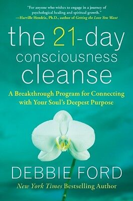 The 21-Day Consciousness Cleanse: A Breakthrough Program for Connecting with Yo.