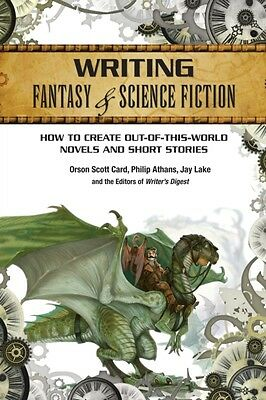 Writing Fantasy & Science Fiction: How To Create Out-Of-This-World Novels A.