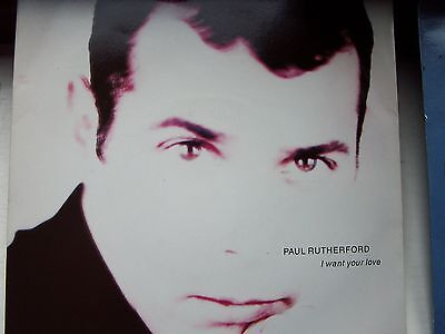 Paul Rutherford, I Want Your Love / Pushed Away. Original 1989 Island Single