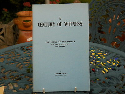 A Century of Witness, The Story of the Fifield Village Mission, 1867-1967