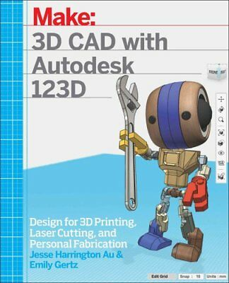 3D CAD with Autodesk 123D by Jesse Harrington Au 9781449343019 (Paperback, 2016)