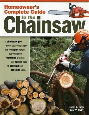Homeowner's Complete Guide to the Chainsaw (Paperback), Ruth, Bri. 9781565233560