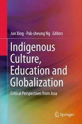 Indigenous Culture, Education and Globalization #B#
