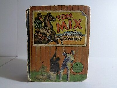 Tom Mix in the Fighting Cowboy 1144 (FRG) Whitman 1935 Big Little Book (c#12431)