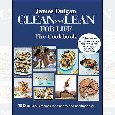 Clean and Lean for Life: The Cookbook Book By James Duigan