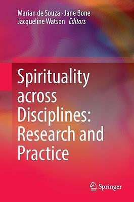 Spirituality across Disciplines: Research and Practice #D#