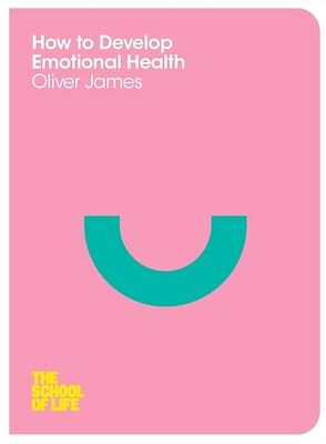 How to Develop Emotional Health (School of Life) (Paperback), Jam. 9780230771710