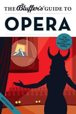 The Bluffer's Guide to Opera (Bluffer's Guides) (Paperback), Keit. 9781909365681