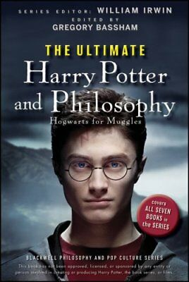 The Ultimate Harry Potter and Philosophy Hogwarts for Muggles 9780470398258