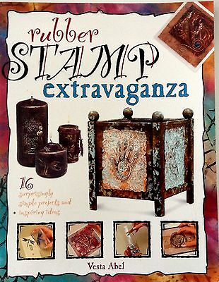 Rubber Stamp Extravaganza 16 Projects and Inspiring Ideas Vesta Abel