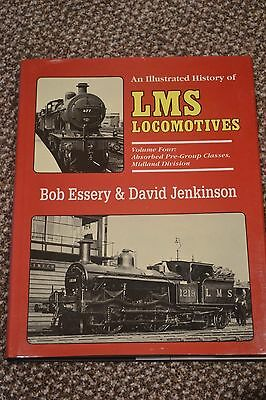AN ILLUSTRATED HISTORY OF LMS LOCOMOTIVES VOLUME FOUR - Bob Essery & Jenkinson,