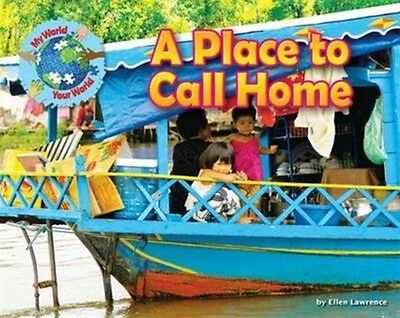 A Place to Call Home (My World Your World) (Hardcover), Ellen Law. 9781910549445
