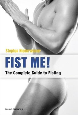 Fist Me! The Complete Guide to Fisting (Paperback), Niederwieser,. 9783867875271