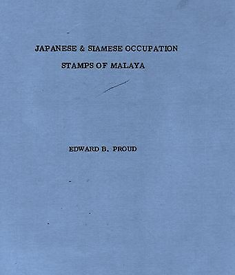 The Japanese & Siamese Occupation Stamps of Malaya by Proud.