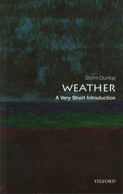 Weather: A Very Short Introduction by Storm Dunlop 9780199571314