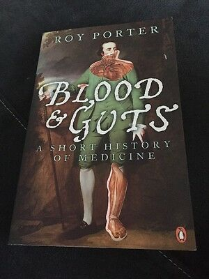 Book- Blood & Guts By Roy Porter A Short History Of Medicine