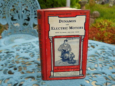 Dynamos and Electric Motors; How to Make and Run Them, Haslock, 1909