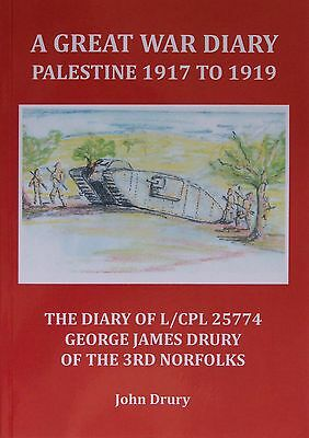 """RARE Book:""""WAR DIARY OF G. DRURY, 3rd NORFOLK REGIMENT 1917-19"""" (Author Signed)"""