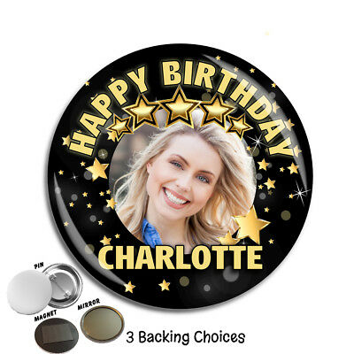 Personalised Happy Birthday PHOTO 75mm Badge N69 ANY AGE - Pin Magnet Mirror