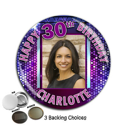 Personalised 18th 21st 30th 40th Happy Birthday PHOTO Badge N2 Boy Girl ANY AGE