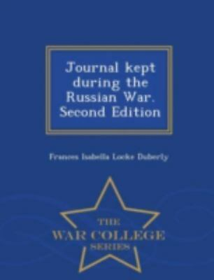 Journal Kept During the Russian War. Second Edition - War College Series by...
